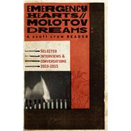 Emergency Hearts, Molotov Dreams by Crow, Scott, 9780996546003