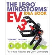 The Lego Mindstorms Ev3 Idea Book: 181 Simple Machines and Clever Contraptions by Isogawa, Yoshihito, 9781593276003