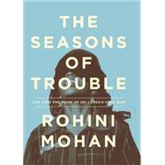 The Seasons of Trouble by Mohan, Rohini, 9781781686003