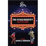 The Porn Identity: Spoof Porn Films by Undress, Arsula, 9781849546003