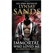The Immortal Who Loved Me by Sands, Lynsay, 9780062316004