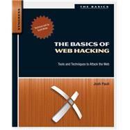 The Basics of Web Hacking by Pauli, Josh, 9780124166004