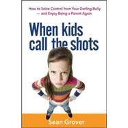 When kids call the shots by Grover, Sean, 9780814436004
