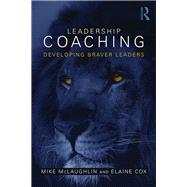 Leadership Coaching: Developing braver leaders by McLaughlin; Mike, 9781138786004