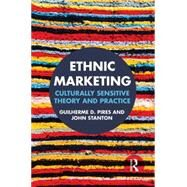 Ethnic Marketing: Culturally sensitive theory and practice by Pires; Guilherme, 9780415836005