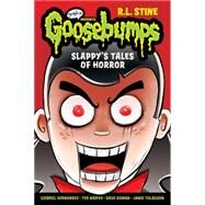 Slappy's Tales of Horror (Goosebumps Graphix) by Stine, R.L., 9780545836005