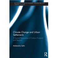 Climate Change and Urban Settlements: A Spatial Perspective of Carbon Footprint and Beyond by Sethi; Mahendra, 9781138226005