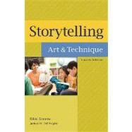 Storytelling : Art and Technique by Greene, Ellin, 9781591586005