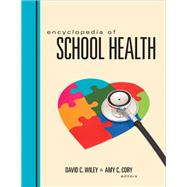 Encyclopedia of School Health by Wiley, David C.; Cory, Amy C., 9781412996006