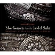Silver Treasures from the Land of Sheba Regional Styles of Yemeni Jewelry by Ransom, Marjorie, 9789774166006