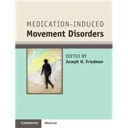 Medication-induced Movement Disorders by Friedman, Joseph H., 9781107066007