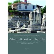Globalized Antiquity: Uses and Perceptions of the Past in South Asia, Mesoamerica, and Europe by Schueren, Ute; Segesser, Daniel Marc; Spaet, Thomas, 9783496016007
