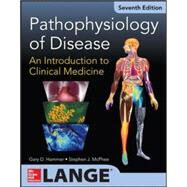 Pathophysiology of Disease: An Introduction to Clinical Medicine 7/E by Hammer, Gary D.; McPhee, Stephen J., 9780071806008