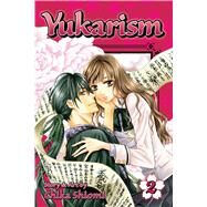 Yukarism, Vol. 2 by Shiomi, Chika, 9781421576008