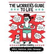The Worrier's Guide to Life by Correll, Gemma, 9781449466008