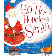 Ho-ho-hopeless Santa by Gerlings, Rebecca; Jennings, Sarah, 9781471146008