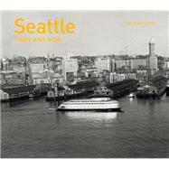 Seattle: Then and Now by Lukoff, Benjamin, 9781910496008