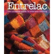 Entrelac The Essential Guide to Interlace Knitting by Drysdale, Rosemary, 9781936096008