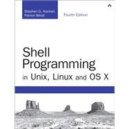 Shell Programming in Unix, Linux and OS X The Fourth Edition of Unix Shell Programming by Kochan, Stephen G.; Wood, Patrick, 9780134496009