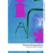 Psycholinguistics: A Resource Book for Students by Field; John, 9780415276009