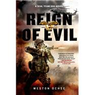 Reign of Evil A SEAL Team 666 Novel by Ochse, Weston, 9781250056009