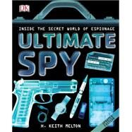 Ultimate Spy by Melton, H. Keith; Helms, Richard; Wolf, Markus, 9781465436009