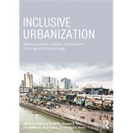 Inclusive Urbanization: Rethinking Policy, Practice and Research in the Age of Climate Change by Shrestha; Krishna, 9780415856010