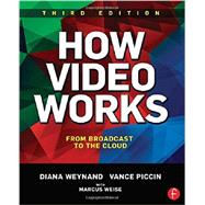 How Video Works: From Broadcast to the Cloud by Weynand; Diana, 9781138786011