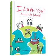 I Love You Around the World by Swerling, Lisa; Lazar, Ralph, 9781452136011