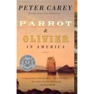 Parrot and Olivier in America by Carey, Peter, 9780307476012