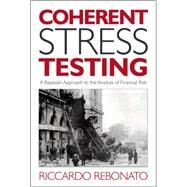 Coherent Stress Testing A Bayesian Approach to the Analysis of Financial Stress by Rebonato, Riccardo, 9780470666012