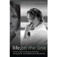 Life, on the Line by Achatz, Grant, 9781592406012