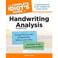The Complete Idiot's Guide to Handwriting Analysis by Lowe, Sheila, 9781592576012