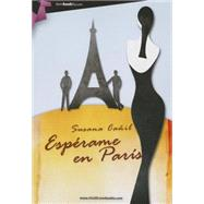 Esp'rame en Par¡s / Meet Me In Paris by Ca¤il, Susana, 9788499676012