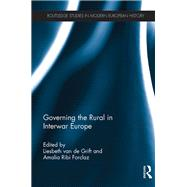 Governing the Rural in Interwar Europe by van de Grift; Liesbeth, 9781138696013