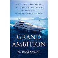 Grand Ambition by Knecht, G. Bruce, 9781416576013