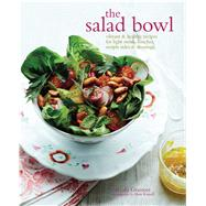 The Salad Bowl: Vibrant & Healthy Recipes for Light Meals, Lunches, Simple Sides & Dressings by Graimes, Nicola; Russell, Matt, 9781849756013