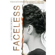 Faceless by Sheinmel, Alyssa, 9780545676014