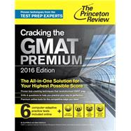 Cracking the GMAT Premium Edition with 6 Computer-Adaptive Practice Tests, 2016 by PRINCETON REVIEW, 9780804126014