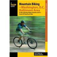 Mountain Biking the Washington D.C. / Baltimore Area by Fernandez, Martin; Adams, Scott, 9781493006014