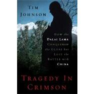 Tragedy in Crimson by Johnson, Tim, 9781568586014