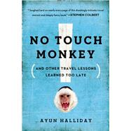 No Touch Monkey! by Halliday, Ayun, 9781580056014