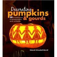 Decorating Pumpkins & Gourds by Schneebeli-Morrell, Deborah, 9781782496014