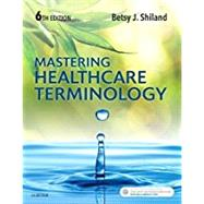 Mastering Healthcare Terminology by Shiland, Betsy J., 9780323596015