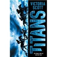 Titans by Scott, Victoria, 9780545806015