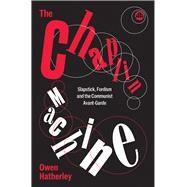 The Chaplin Machine by Hatherley, Owen, 9780745336015