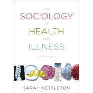 The Sociology of Health and Illness by Nettleton, Sarah, 9780745646015
