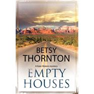 Empty Houses: An Arizona murder mystery by Thornton, Betsy, 9781847516015