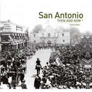 San Antonio: Then and Now by Allen, Paula, 9781910496015