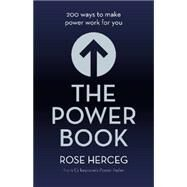 The Power Book: 200 Ways to Make Power Work for You by Herceg, Rose, 9781743316016